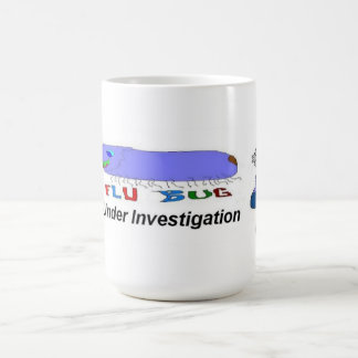 Flu Bug Under Investigation Coffee Mug