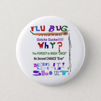 Flu Bug WHY Pinback Button