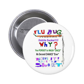 Flu Bug WHY Pinback Button