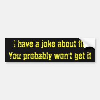 Flu joke bumper sticker