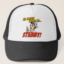 Flu Season Makes Me Stabby Trucker Hat