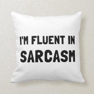Fluent In Sarcasm Pillow