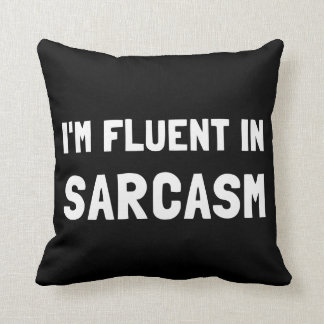 Fluent In Sarcasm Throw Pillow