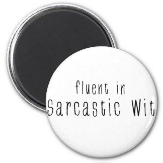 Fluent In Sarcastic Wit Magnet