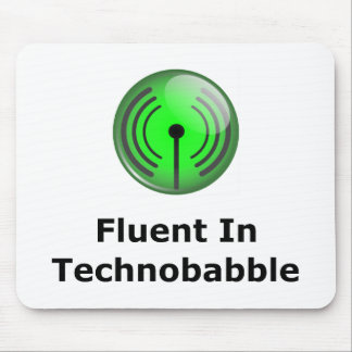 Fluent In Technobabble Mouse Pad