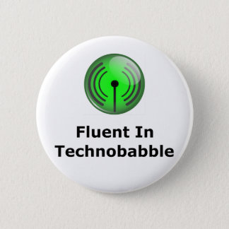 Fluent In Technobabble Pinback Button