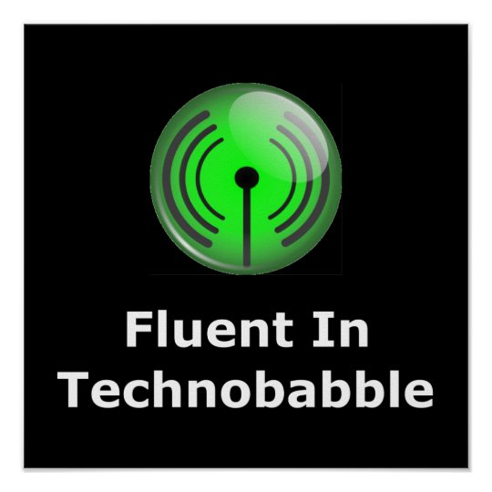 Fluent In Technobabble Poster
