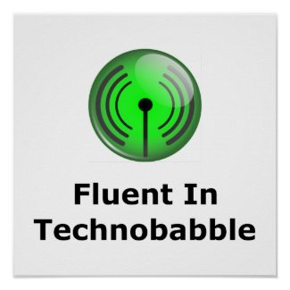 Fluent In Technobabble Print