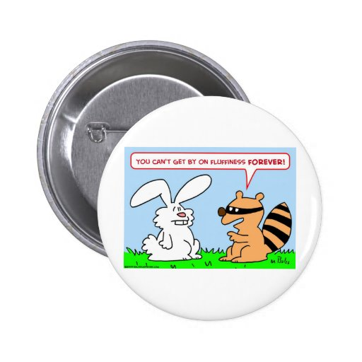 fluffiness forever rabbit raccoon 2 inch round button