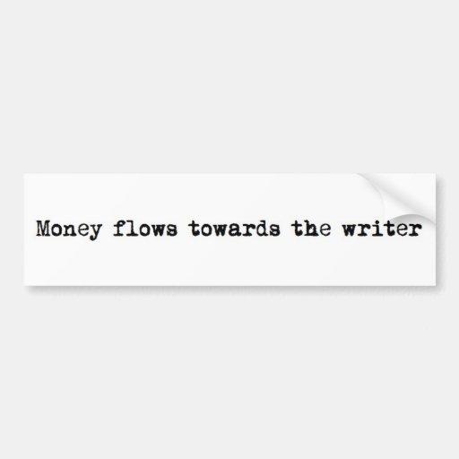 Flujos de dinero hacia el escritor pegatina de parachoque