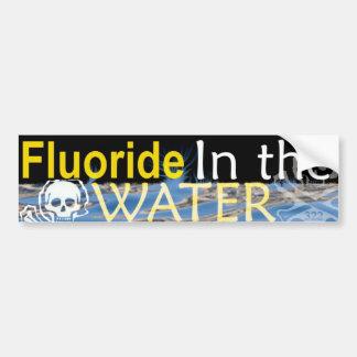 Fluoride in the Water Car Bumper Sticker