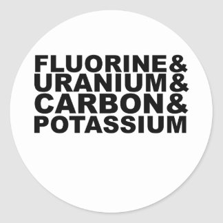 Fluorine Uranium Carbon Potassium Tshirt L.png Classic Round Sticker