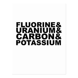 Fluorine Uranium Carbon Potassium Tshirt L.png Postcard