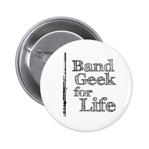 Geek Life: Flute Band Geek For Life Pins
