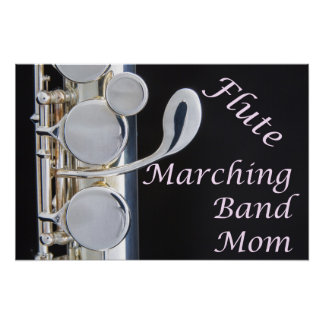 Flute Marching Band Mom Poster or Photograph