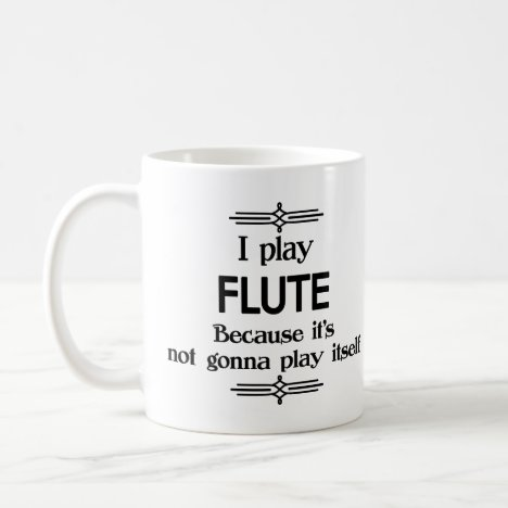 Flute - Play Itself Funny Deco Music Coffee Mug