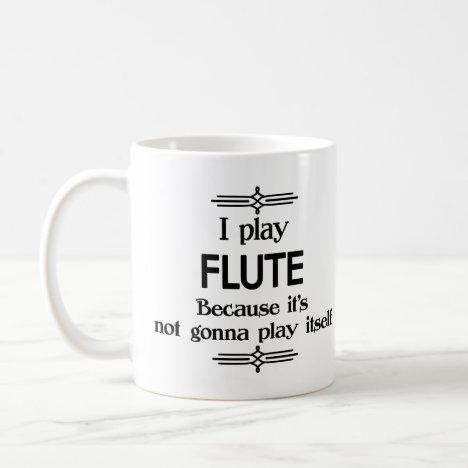 Flute - Play Itself Funny Deco Music Coffee Mug