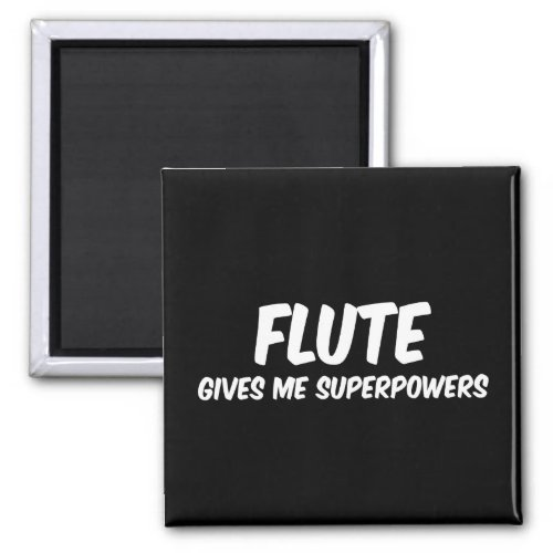 Flute Superpowers Funny Superhero Music Magnet