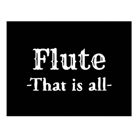Flute That Is All Funny Music Postcard