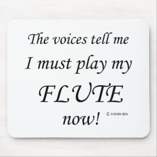 Flute Voices Say Must Play Mouse Pad