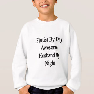 Flutist By Day Awesome Husband By Night Sweatshirt