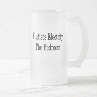 Flutists Electrify The Bedroom 16 Oz Frosted Glass Beer Mug