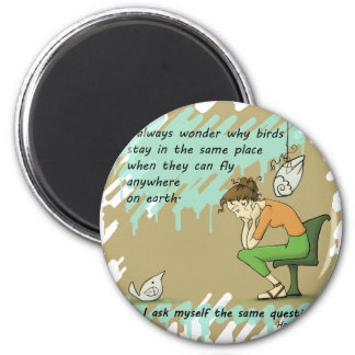 Fly Away Quote Magnet