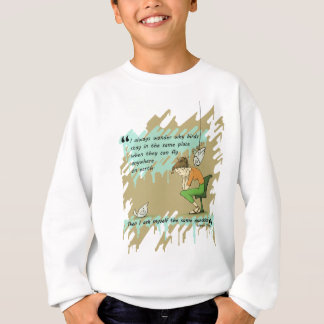 Fly Away Quote Sweatshirt