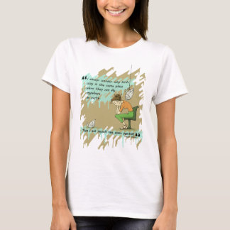Fly Away Quote T-Shirt