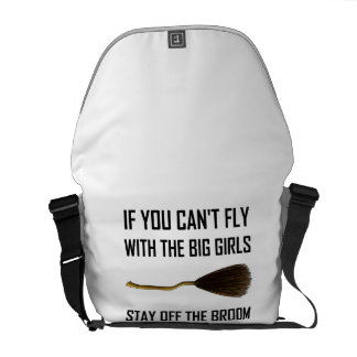 Fly Big Girls Stay Off Broom Courier Bag