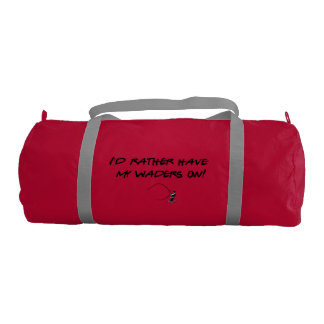Fly fisherman / I'd rather have my waders on! Gym Bag