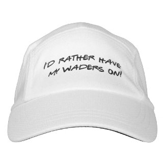 Fly fisherman / I'd rather have my waders on! Hat