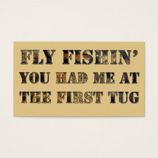 Fly fishin' You had me at the first tug! Business Card