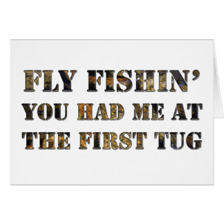 Fly fishin' You had me at the first tug! Stationery Note Card
