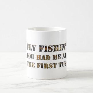 Fly fishin'  You had me at the first tug! Coffee Mug