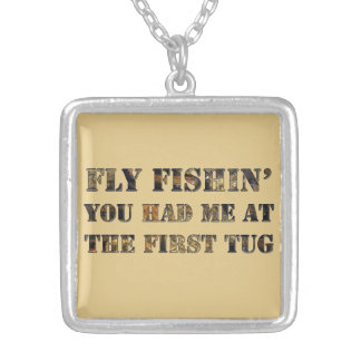 Fly fishin' You had me at the first tug! Silver Plated Necklace