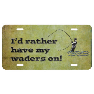 Fly fishing I'd Rather have waders on Fishing License Plate