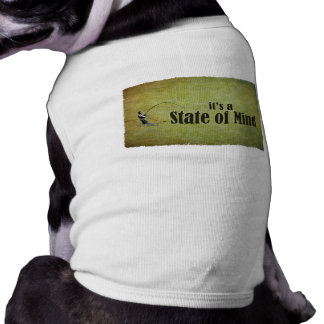 Fly Fishing | It's a State of Mind Doggie T-shirt