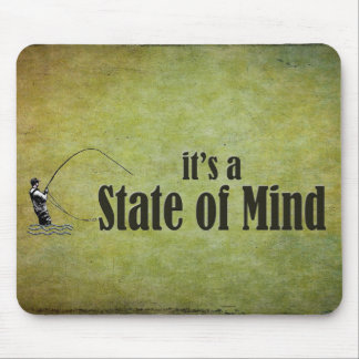 Fly Fishing | It's a State of Mind Mouse Pad