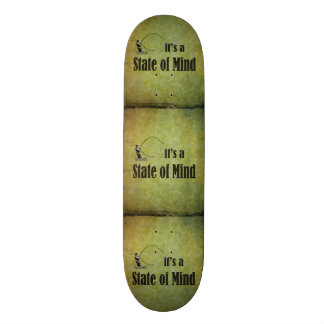 Fly Fishing | It's a State of Mind Skateboard