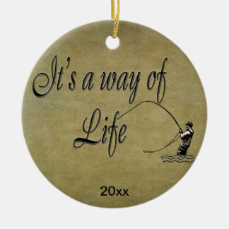 Fly-fishing - It's a Way of Life Ceramic Ornament