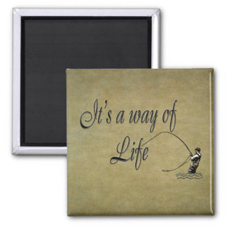 Fly-fishing - It's a Way of Life Magnet