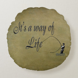 Fly-fishing - It's a Way of Life Round Pillow