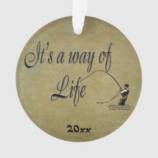 Fly-fishing - It's a Way of Life Ornament