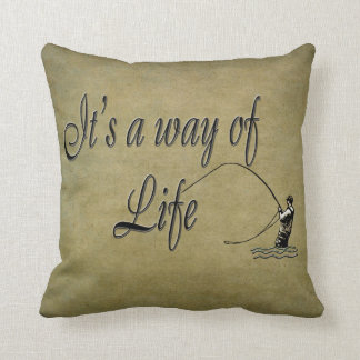 Fly fishing - It's a Way of Life Pillow