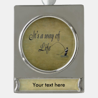 Fly-fishing - It's a Way of Life Silver Plated Banner Ornament