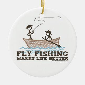 Fly Fishing Makes Life Better Ceramic Ornament