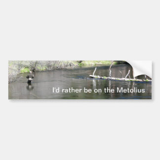 Fly Fishing on the Metolius Bumper Sticker