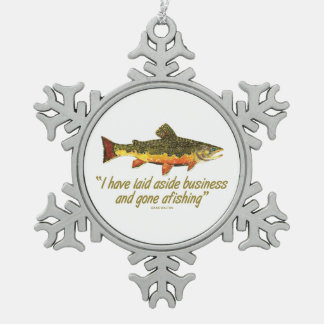 Fly Fishing Quote Snowflake Pewter Christmas Ornament