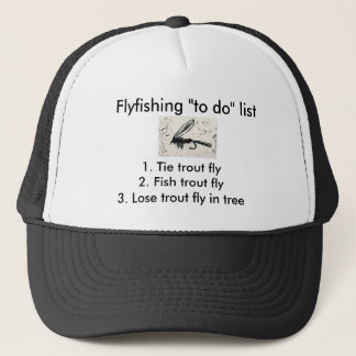 """Fly-fishing """"to do"""" list """"Gold Ribbed Hare's Ear"""" Trucker Hat"""